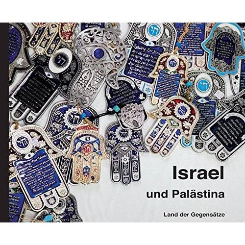Kirsten Streitberger - Israel und Palästina: - Land der Gegensätze - Preis vom 18.04.2021 04:52:10 h