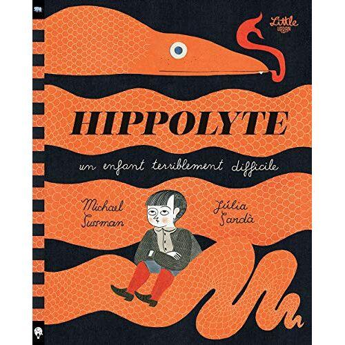 - Hippolyte - Un enfant terriblement difficile (Hippolyte-enfant terriblem. di) - Preis vom 09.05.2021 04:52:39 h