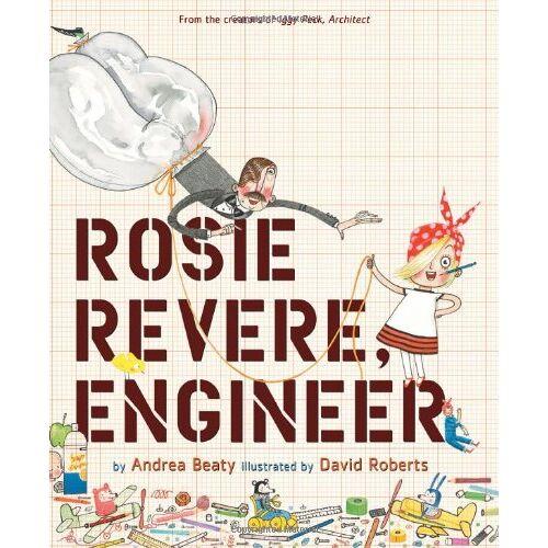 Andrea Beaty - Rosie Revere, Engineer - Preis vom 14.04.2021 04:53:30 h