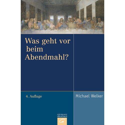 Michael Welker - Was geht vor beim Abendmahl? - Preis vom 06.05.2021 04:54:26 h