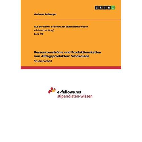 Andreas Auberger - Ressourcenströme und Produktionsketten von Alltagsprodukten: Schokolade - Preis vom 06.09.2020 04:54:28 h