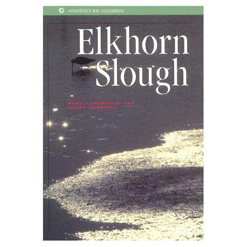 Mark Silberstein - Elkhorn Slough (Monterey Bay Aquarium Natural History Series) - Preis vom 16.04.2021 04:54:32 h