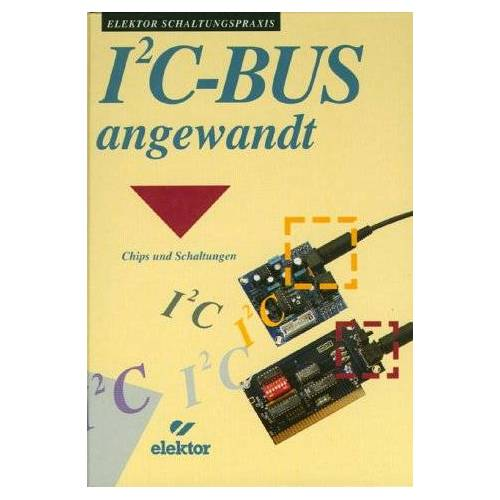 - I2C- Bus angewandt. Chips und Schaltungen - Preis vom 16.04.2021 04:54:32 h