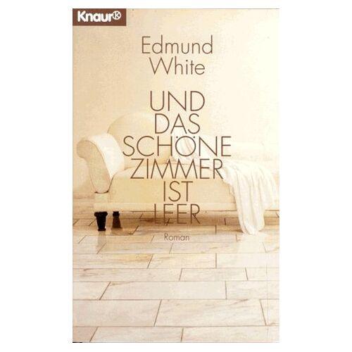 Edmund White - Und das schöne Zimmer ist leer. Roman. - Preis vom 14.05.2021 04:51:20 h