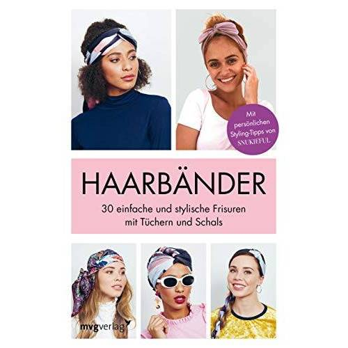 Alice Tate - Haarbänder: 30 einfache und stylische Frisuren mit Tüchern und Schals - Preis vom 25.02.2021 06:08:03 h