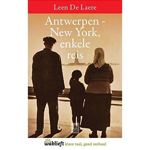 Laere, Leen De - Antwerpen-New York, enkele reis (Wablieft) - Preis vom 28.02.2021 06:03:40 h
