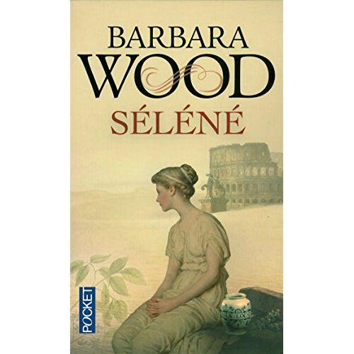 Barbara Wood - Séléné - Preis vom 17.04.2021 04:51:59 h