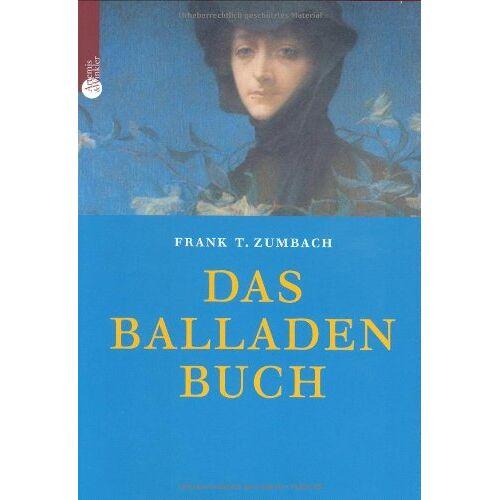 Zumbach, Frank T. - Das Balladenbuch - Preis vom 16.04.2021 04:54:32 h
