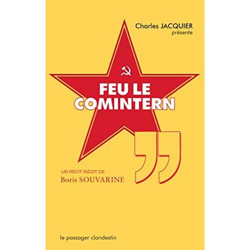 Boris Souvarine - Feu le Comintern - Preis vom 16.04.2021 04:54:32 h