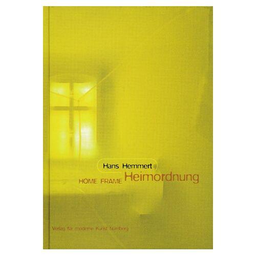 Hans Hemmert - Hans Hemmert. Heimordnung/Home Frame. - Preis vom 28.02.2021 06:03:40 h