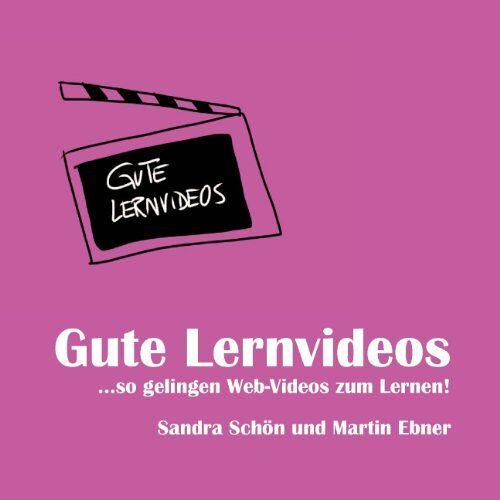 Sandra Schön - Gute Lernvideos: ... so gelingen Web-Videos zum Lernen - Preis vom 20.10.2020 04:55:35 h