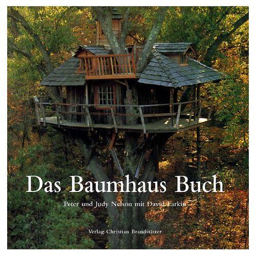 Peter Nelson - Das Baumhaus-Buch - Preis vom 12.05.2021 04:50:50 h