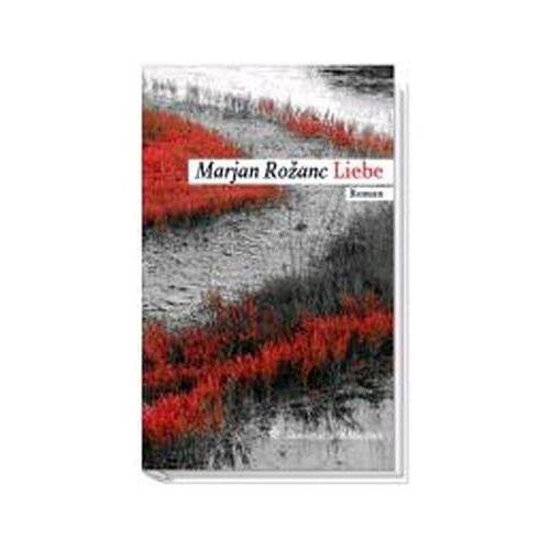 Marjan Rožanc - Liebe: Slowenische Bibliothek - Preis vom 07.05.2021 04:52:30 h