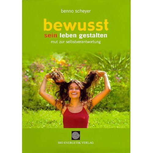 Benno Scheyer - Bewusst sein Leben gestalten - Preis vom 16.04.2021 04:54:32 h
