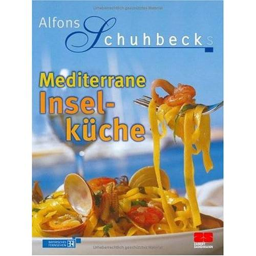 Alfons Schuhbeck - Alfons Schuhbecks mediterrane Inselküche - Preis vom 19.01.2020 06:04:52 h