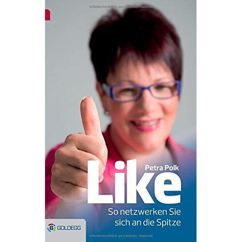 Petra Polk - Like - So netzwerken Sie sich an die Spitze - Preis vom 21.01.2020 05:59:58 h