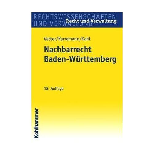Georg Kahl - Das Nachbarrecht in Baden-Württemberg: Kommentierung des Gesetzes über das Nachbarrecht und die nachbarrechtlichen Vorschriften des BGB - Preis vom 05.03.2021 05:56:49 h