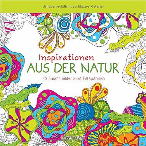 - Inspirationen aus der Natur: 70 Ausmalbilder zum Entspannen - Preis vom 22.01.2020 06:01:29 h