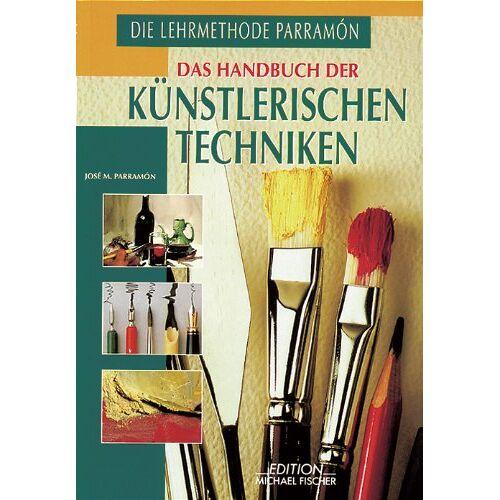 Parramon, Jose M. - Das Handbuch der künstlerischen Techniken - Preis vom 27.03.2020 05:56:34 h