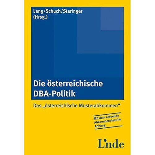 Michael Lang - Die österreichische DBA-Politik: - das österreichische Musterabkommen - Preis vom 01.03.2021 06:00:22 h