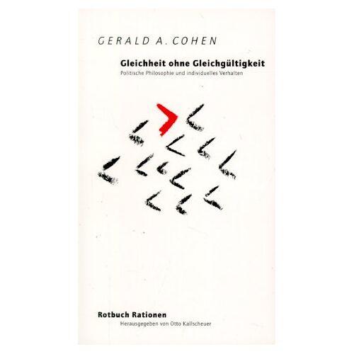Cohen, Gerald A. - Gleichheit ohne Gleichgültigkeit - Preis vom 21.10.2020 04:49:09 h