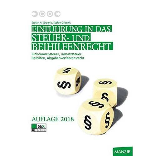 Stefan Grbenic - Einführung in das Steuer- und Beihilfenrecht: Einkommensteuer - Umsatzsteuer - Beihilfen - Abgabenverfahrensrecht - Preis vom 20.10.2020 04:55:35 h