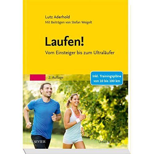 Lutz Aderhold - Laufen!: Vom Einsteiger bis zum Ultraläufer - Preis vom 16.04.2021 04:54:32 h
