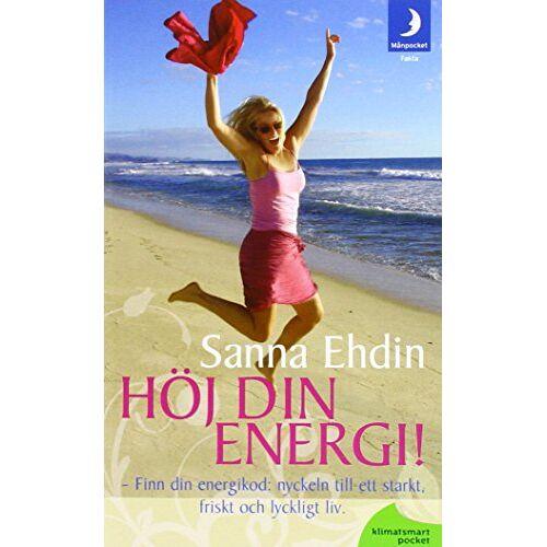 Sanna Ehdin - Höj din energi !: nyckeln till ett starkt, friskt och lyckligt liv - Preis vom 06.03.2021 05:55:44 h