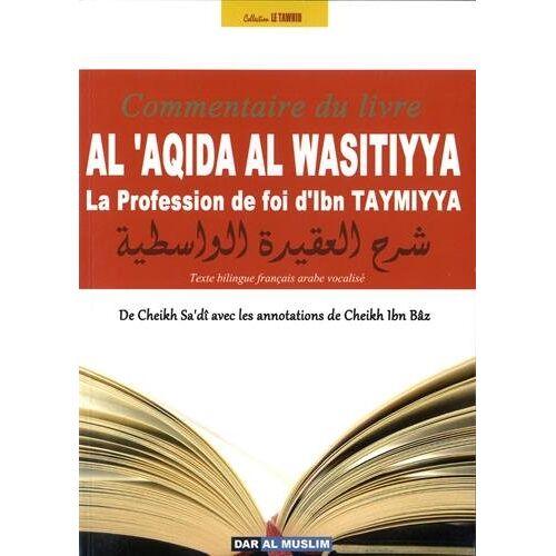 Ibn Taymiyya - Al 'aqida al wasitiyya, la profession de foi d'Ibn Taymiyya - Preis vom 21.04.2021 04:48:01 h