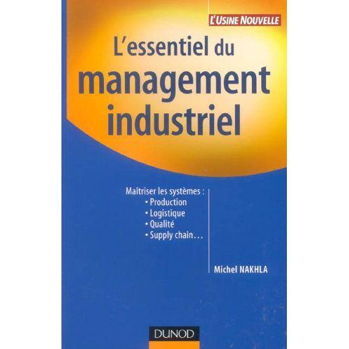 Michel Nakhla - L'essentiel du management industriel - Preis vom 20.10.2020 04:55:35 h