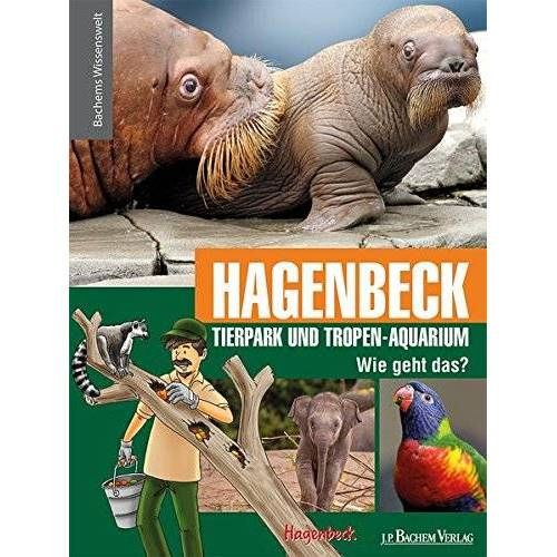 Tierpark Hagenbeck - Hagenbeck Tierpark und Tropen-Aquarium - Wie geht das?: Bachems Wissenswelt - Preis vom 27.02.2021 06:04:24 h