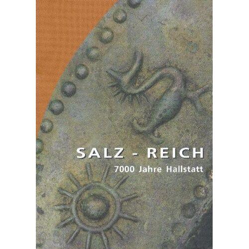 Anton Kern - Salz-Reich: 7000 Jahre Hallstatt - Preis vom 27.02.2021 06:04:24 h