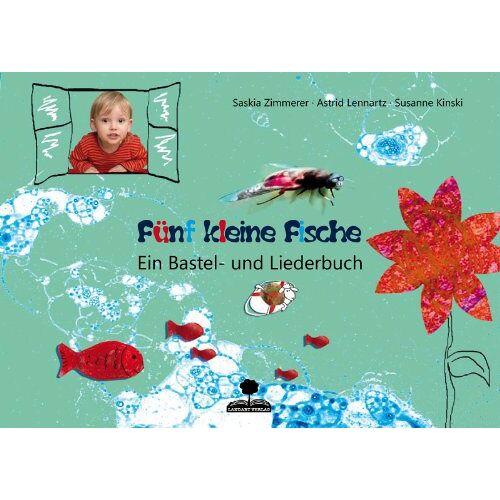 Saskia Zimmerer - Fünf kleine Fische: Ein Bastel und Liederbuch - Preis vom 15.04.2021 04:51:42 h