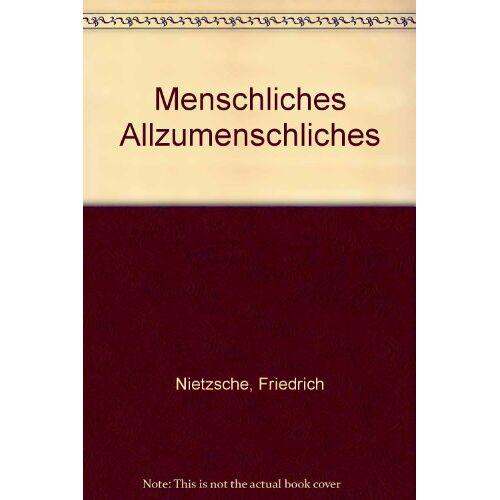Friedrich Nietzsche - Menschliches, Allzumenschliches - Preis vom 14.04.2021 04:53:30 h