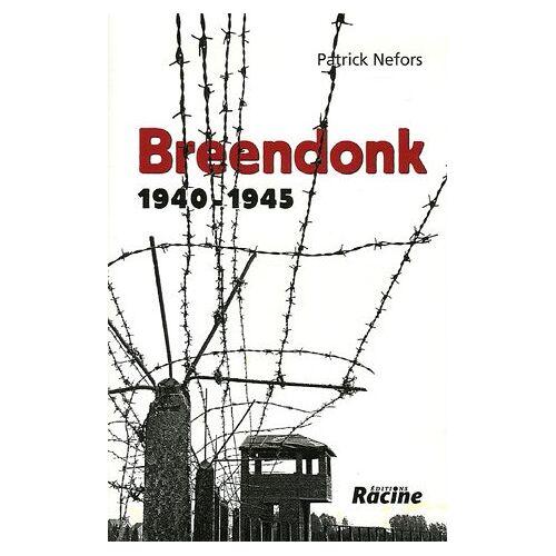 Patrick Nefors - Breendonk 1940-1945 - Preis vom 24.02.2021 06:00:20 h