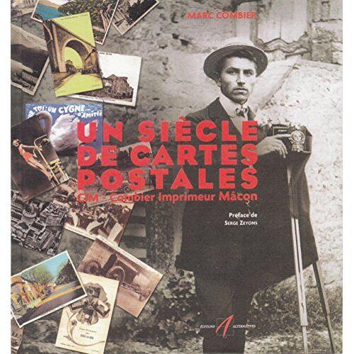 Marc Combier - Un siècle de cartes postales : CIM - Combier Imprimeur Mâcon - Preis vom 11.05.2021 04:49:30 h