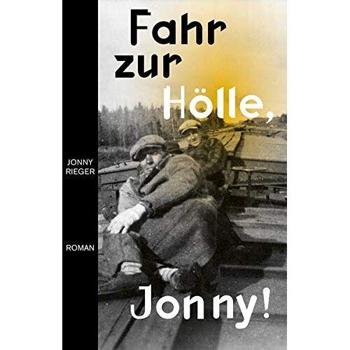 Jonny Rieger - Fahr zur Hölle, Jonny: Roman - Preis vom 19.10.2020 04:51:53 h