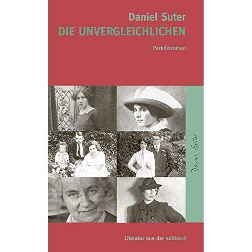 Daniel Suter - Die Unvergleichlichen: Parallelroman - Preis vom 13.05.2021 04:51:36 h