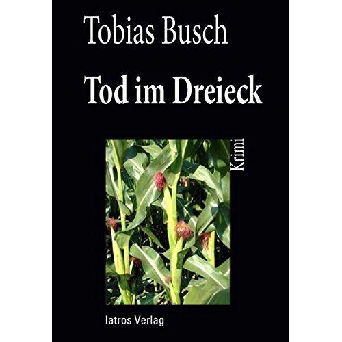 Tobias Busch - Tod im Dreieck - Preis vom 28.03.2020 05:56:53 h