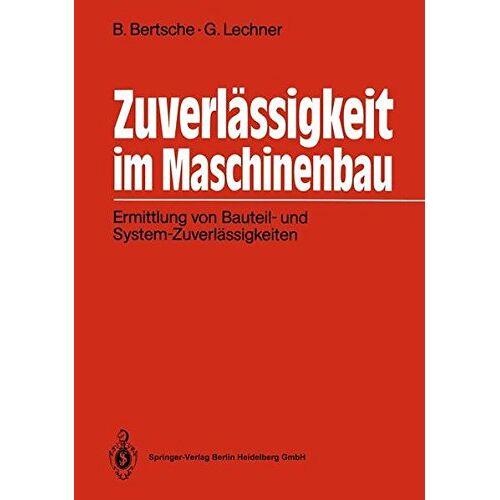 Bernd Bertsche - Zuverlässigkeit im Maschinenbau: Ermittlung von Bauteil- und System-Zuverlässigkeiten - Preis vom 17.01.2021 06:05:38 h