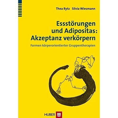Thea Rytz - Essstörungen und Adipositas: Akzeptanz verkörpern: Formen körperorientierter Gruppentherapien - Preis vom 14.04.2021 04:53:30 h