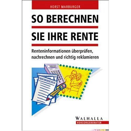 Horst Marburger - So berechnen Sie Ihre Rente - Preis vom 14.04.2021 04:53:30 h