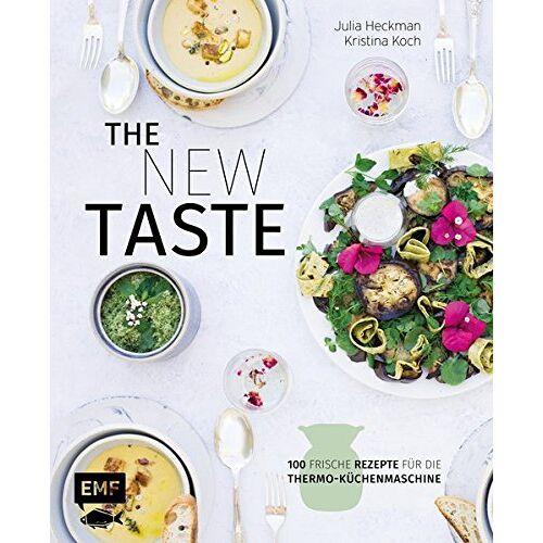 Julia Heckman - The new taste - 100 frische Rezepte für die Thermo-Küchenmaschine - Preis vom 12.05.2021 04:50:50 h