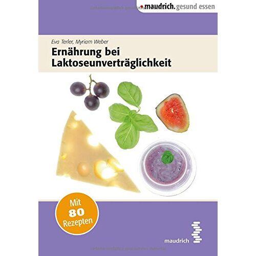 Eva Terler - Ernährung bei Laktoseunverträglichkeit - Preis vom 06.09.2020 04:54:28 h