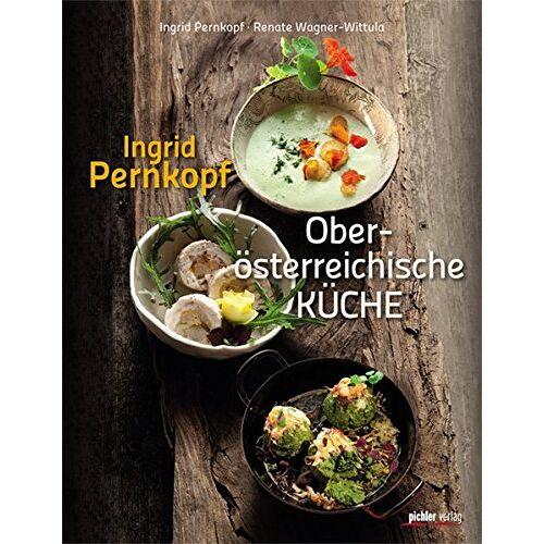 Ingrid Pernkopf - Ingrid Pernkopfs Oberösterreichische Küche - Preis vom 05.09.2020 04:49:05 h