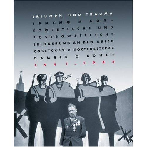 Peter Jahn - Triumph und Trauma. Sowjetische und postsowjetische Erinnerung an den Krieg 1941-1945 - Preis vom 05.03.2021 05:56:49 h