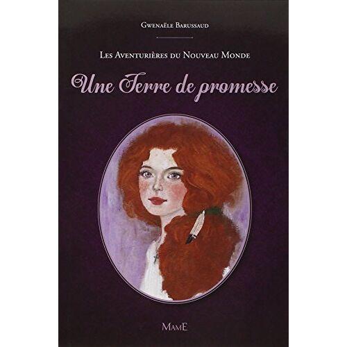 Gwenaële Barussaud - Les Aventurières du Nouveau Monde, Tome 1 : Une Terre de promesse - Preis vom 14.05.2021 04:51:20 h
