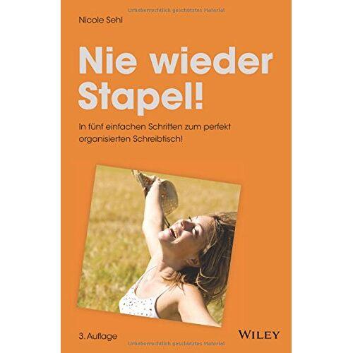 Nicole Sehl - Nie wieder Stapel!: In fünf einfachen Schritten zum perfekt organisierten Schreibtisch! - Preis vom 21.10.2020 04:49:09 h