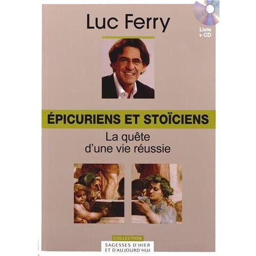 Luc Ferry - Epicuriens et stoïciens : La quête d'une vie réussie (1CD audio) - Preis vom 18.04.2021 04:52:10 h