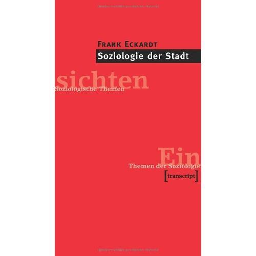 Frank Eckardt - Soziologie der Stadt: Themen der Soziologie - Preis vom 06.05.2021 04:54:26 h